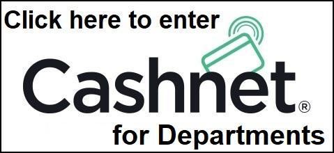 Click here to enter CashNet for Departments